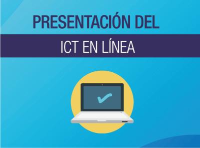 ICT SE PRESENTARÁ ÚNICAMENTE EN LÍNEA